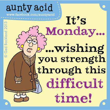 Aunty Acid - Moeilijke Maandag - Week 25