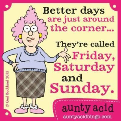 Aunty Acid - Vrijdag, zaterdag en zondag