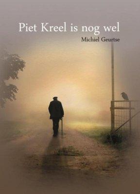 PIET KREEL IS NOG WEL - Michiel Geurtse